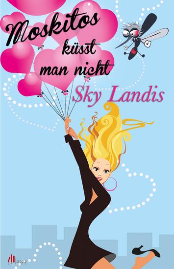Moskitos küsst man nicht: Liebesroman - cover