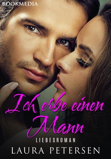 Ich erbe einen Mann: Liebesroman - cover
