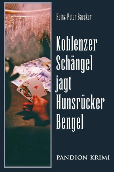 Koblenzer Schängel jagt Hunsrücker Bengel: Hunsrück-Krimi-Reihe Band II - cover
