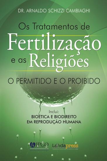 Os tratamentos de fertilização e as religiões - O permitido e o proibido - cover