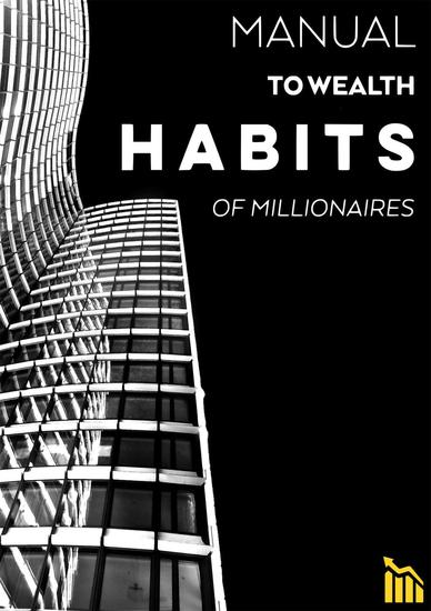 Manual to Wealth - Habits of Millionaires - cover