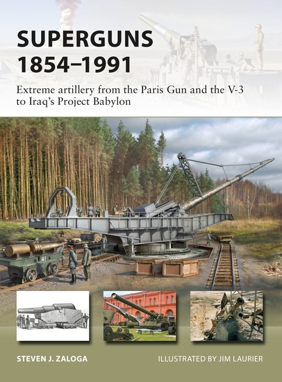Superguns 1854–1991 - Extreme artillery from the Paris Gun and the V-3 to Iraq's Project Babylon - cover