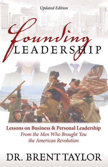 Founding Leadership - Lessons on Business and Personal Leadership From the Men Who Brought You the American Revolution - cover