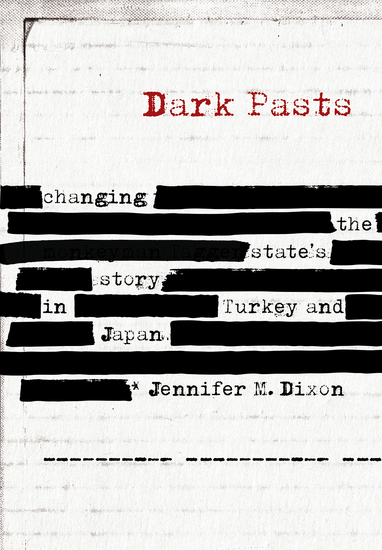Dark Pasts - Changing the State's Story in Turkey and Japan - cover