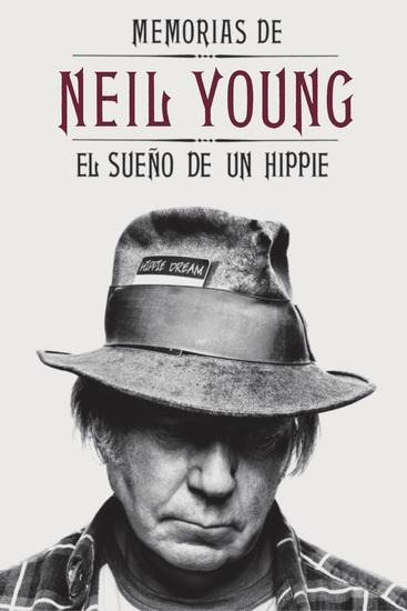 Memorias de Neil Young - El sueño de un hippie - cover