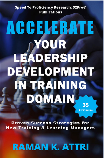 Accelerate Your Leadership Development in Training Domain - Proven Success Strategies for New Training & Learning Managers - cover