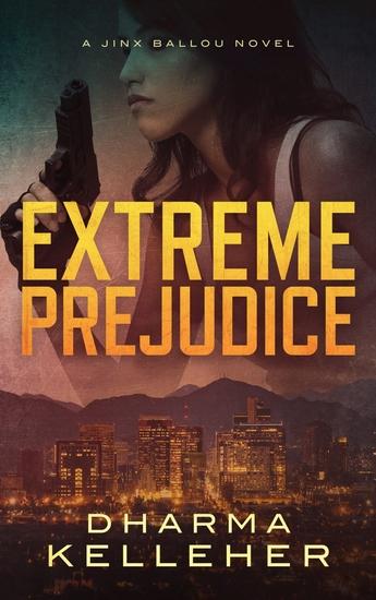 Extreme Prejudice - A Jinx Ballou Novel - cover