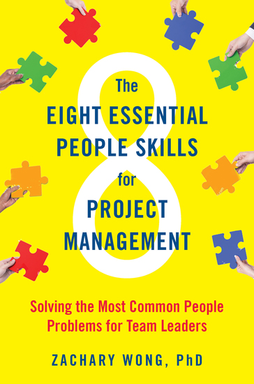 The Eight Essential People Skills for Project Management - Solving the Most Common People Problems for Team Leaders - cover