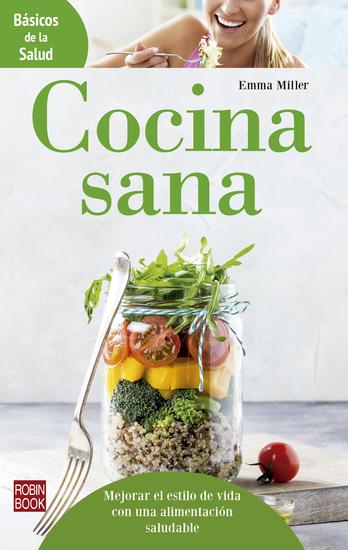Cocina sana - Mejora el estilo de vida con una alimentación saludable - cover