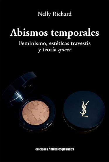 Abismos temporales - Feminismo estéticas travestis y teoría queer - cover