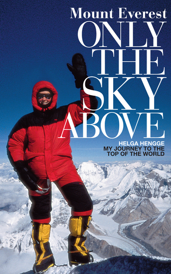 Mount Everest - Only the Sky Above - My Journey to the Top of the World - cover