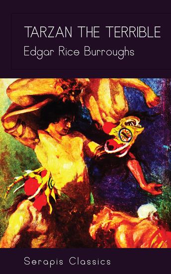 Tarzan the Terrible (Serapis Classics) - cover