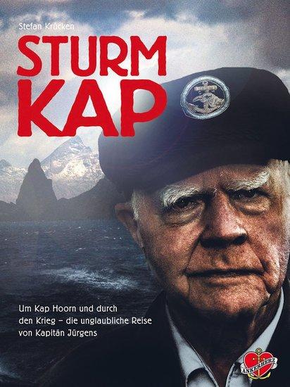 Sturmkap - Um Kap Hoorn und durch den Krieg - die unglaubliche Reise von Kapitän Jürgens - cover