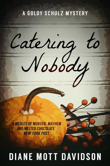 Catering to Nobody: A Culinary Murder Mystery - Goldy Schulz #1 - cover