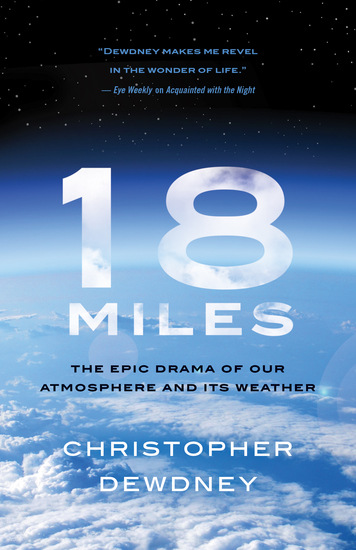 18 Miles - The Epic Drama of Our Atmosphere and Its Weather - cover