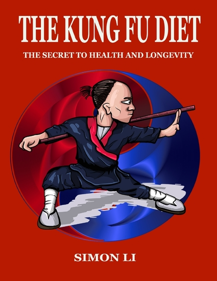 The Kung Fu Diet: The Secret to Health and Longevity - cover