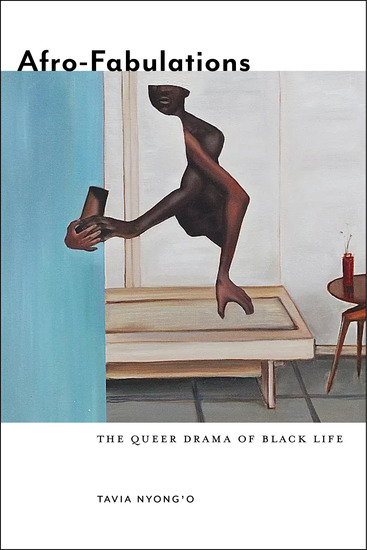 Afro-Fabulations - The Queer Drama of Black Life - cover