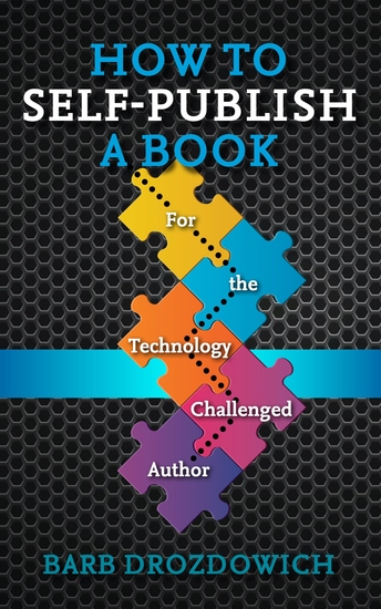 How to Self-Publish a Book - For the Technology Challenged Author - cover