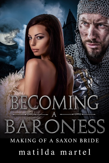 Becoming a Baroness: Making of a Saxon Bride - Prequel to Spoils of War - cover