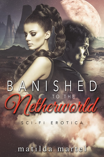 Banished to the Netherworld - Sci Fi Erotica - cover