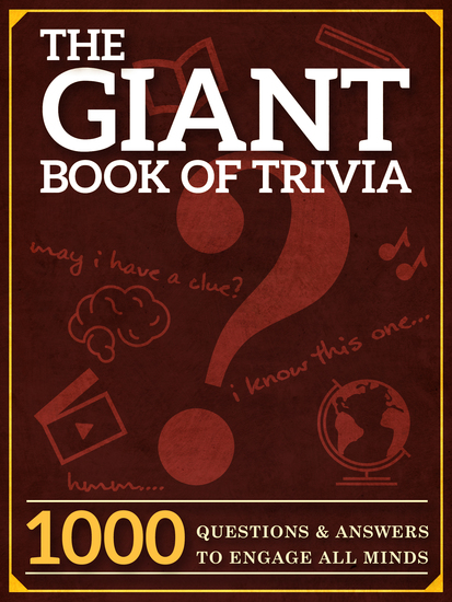 The Giant Book of Trivia - 1000 Questions and Answers to Engage All Minds - cover