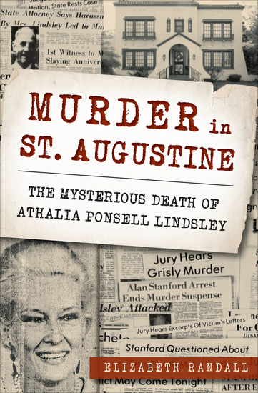 Murder in St Augustine - The Mysterious Death of Athalia Ponsell Lindsley - cover