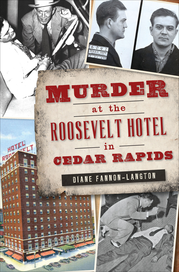 Murder at the Roosevelt Hotel in Cedar Rapids - cover