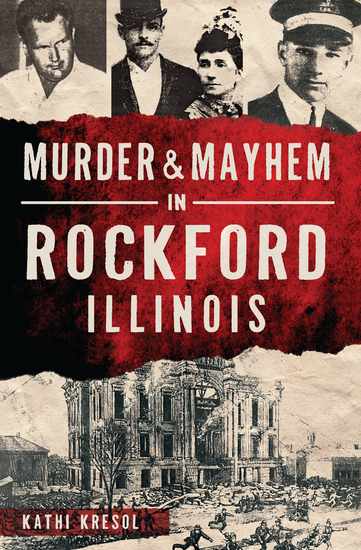Murder & Mayhem in Rockford Illinois - cover