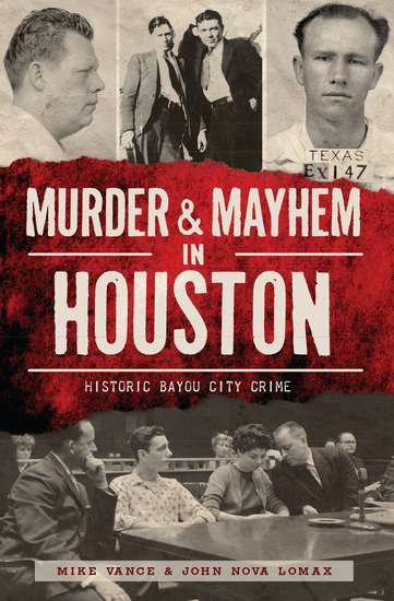 Murder & Mayhem in Houston - Historic Bayou City Crime - cover