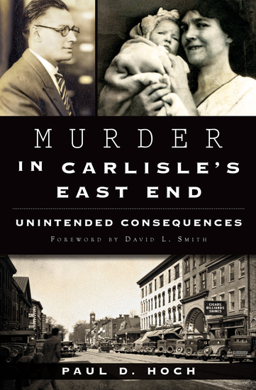Murder in Carlisle's East End - Unintended Consequences - cover