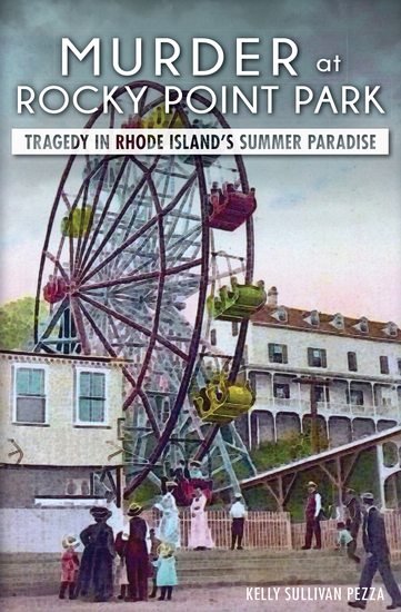 Murder at Rocky Point Park - Tragedy in Rhode Island's Summer Paradise - cover
