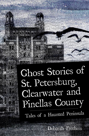 Ghost Stories of St Petersburg Clearwater and Pinellas County - Tales from a Haunted Peninsula - cover