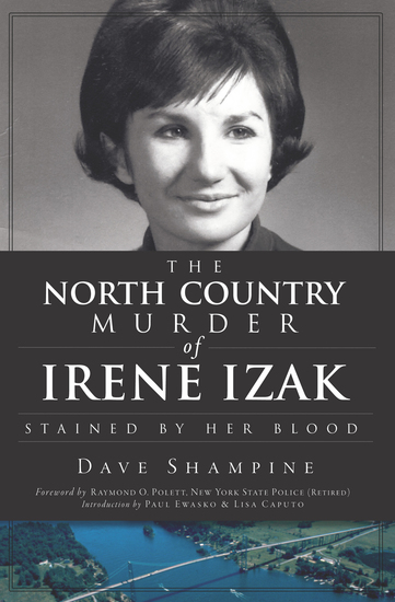 The North Country Murder of Irene Izak - Stained by Her Blood - cover