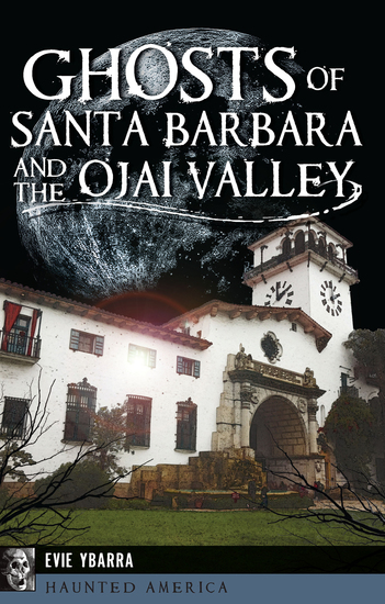 Ghosts of Santa Barbara and the Ojai Valley - cover