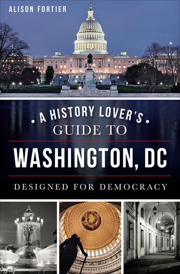 A History Lover's Guide to Washington DC - Designed for Democracy - cover