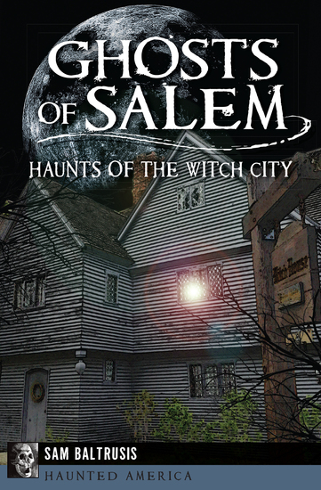 Ghosts of Salem - Haunts of the Witch City - cover