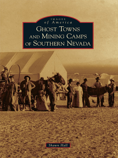 Ghost Towns and Mining Camps of Southern Nevada - cover