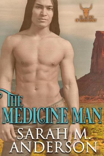 The Medicine Man - Men of the White Sandy #1 - cover