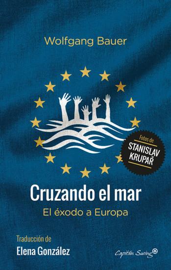Cruzando el mar - El éxodo a Europa - cover