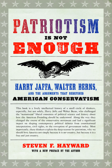 Patriotism Is Not Enough - Harry Jaffa Walter Berns and the Arguments that Redefined American Conservatism - cover