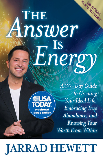 The Answer Is Energy - A Thirty-Day Guide to Creating Your Ideal Life Embracing True Abundance and Knowing Your Worth From Within - cover