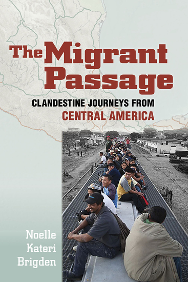 The Migrant Passage - Clandestine Journeys from Central America - cover