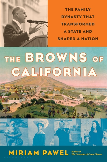The Browns of California - The Family Dynasty that Transformed a State and Shaped a Nation - cover