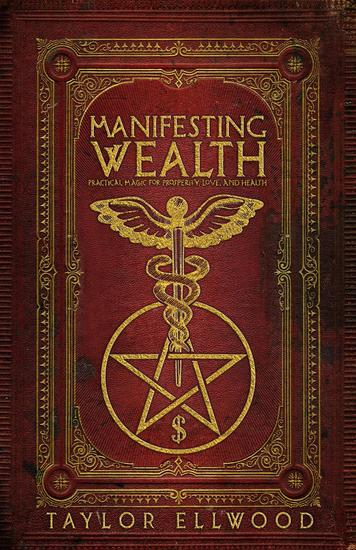 Manifesting Wealth: Practical Magic for Prosperity Love and Health - How Magic Works #2 - cover