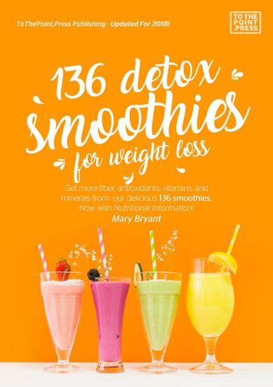 136 Detox Smoothies For Weight Loss - ToThePointpress - cover