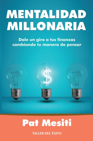 Mentalidad millonaria - Dale un giro a tus finanzas cambiando tu manera de pensar - cover