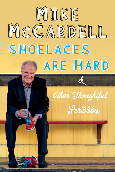 Shoelaces are Hard - And Other Thoughtful Scribbles - cover