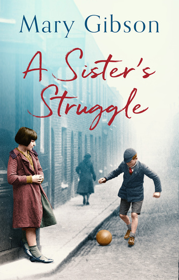 A Sister's Struggle - A gripping 1930s saga of love loss and friendship - cover