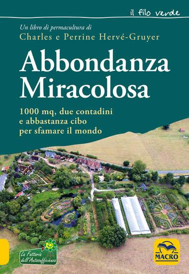 Abbondanza miracolosa - 1000 mqdue contadini e abbastanza cibo per sfamare il mondo - cover