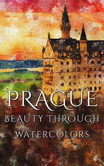 Prague Beauty Through Watercolors - cover